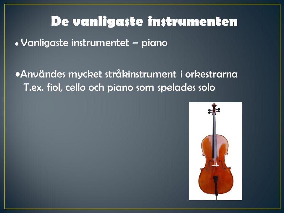 De vanligaste instrumenten