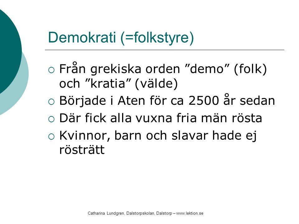 Demokrati (=folkstyre)