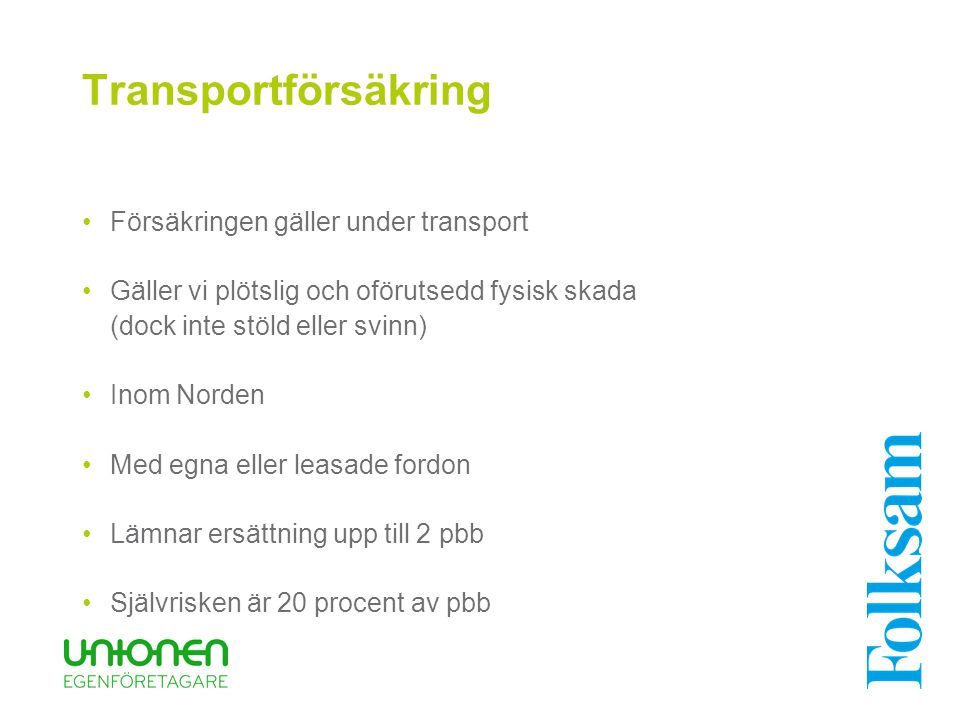 Transportförsäkring Försäkringen gäller under transport