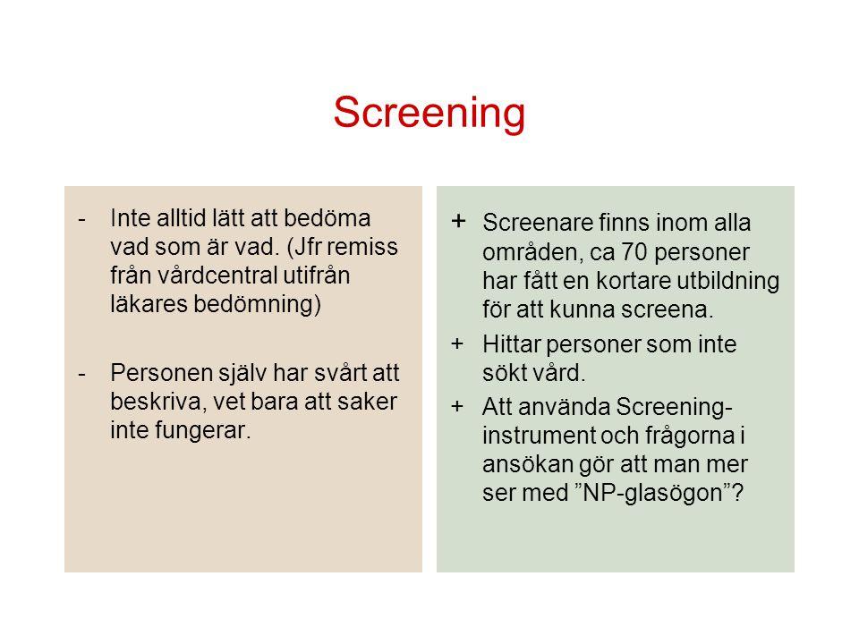 Screening Inte alltid lätt att bedöma vad som är vad. (Jfr remiss från vårdcentral utifrån läkares bedömning)
