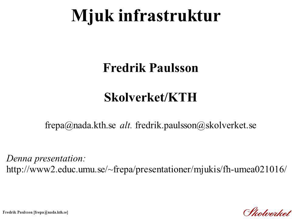 frepa@nada.kth.se alt. fredrik.paulsson@skolverket.se