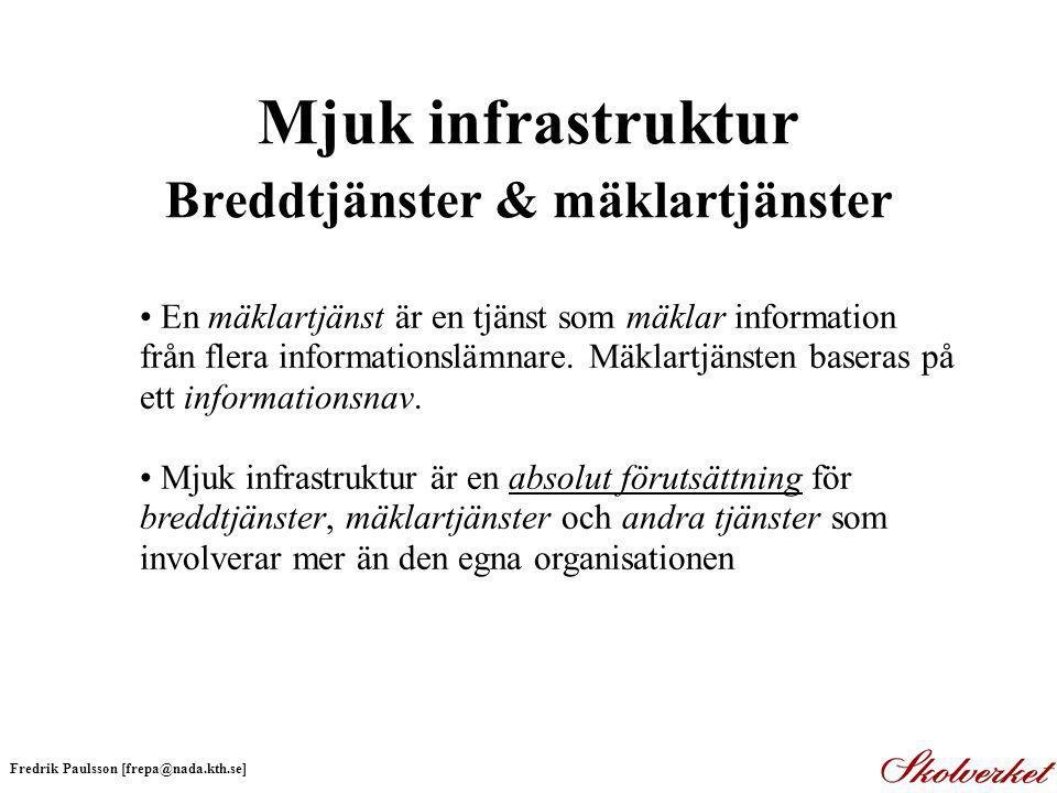Mjuk infrastruktur Breddtjänster & mäklartjänster