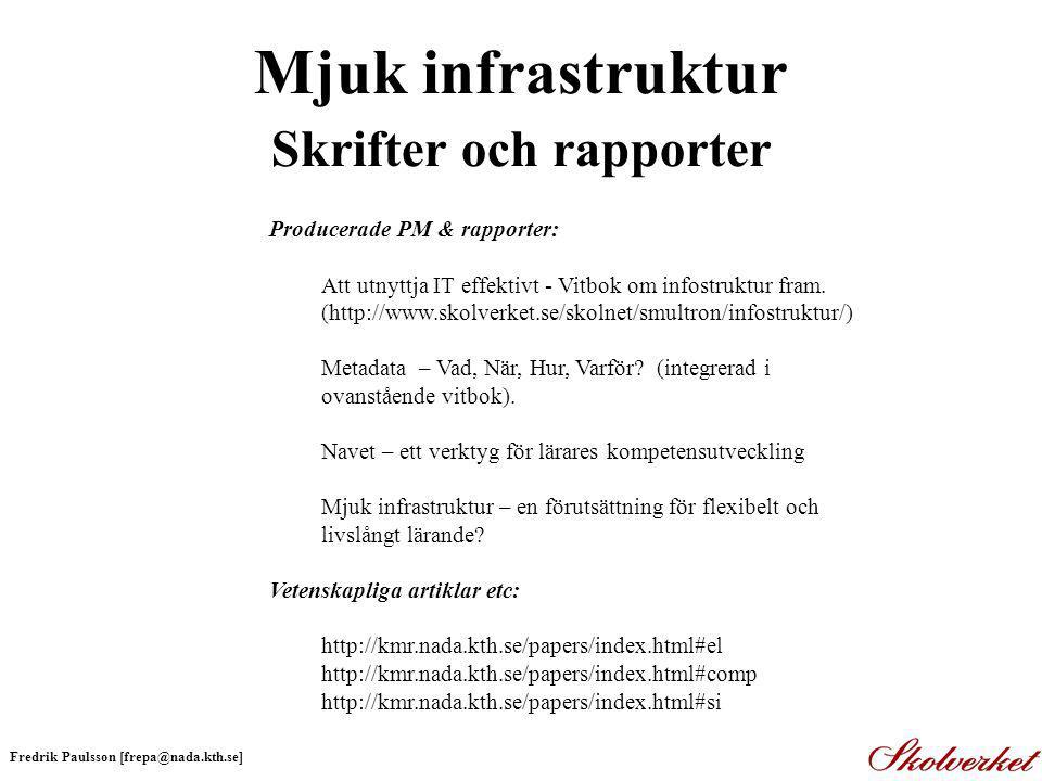 Mjuk infrastruktur Skrifter och rapporter