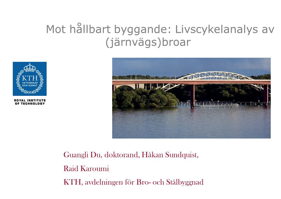 Mot hållbart byggande: Livscykelanalys av (järnvägs)broar