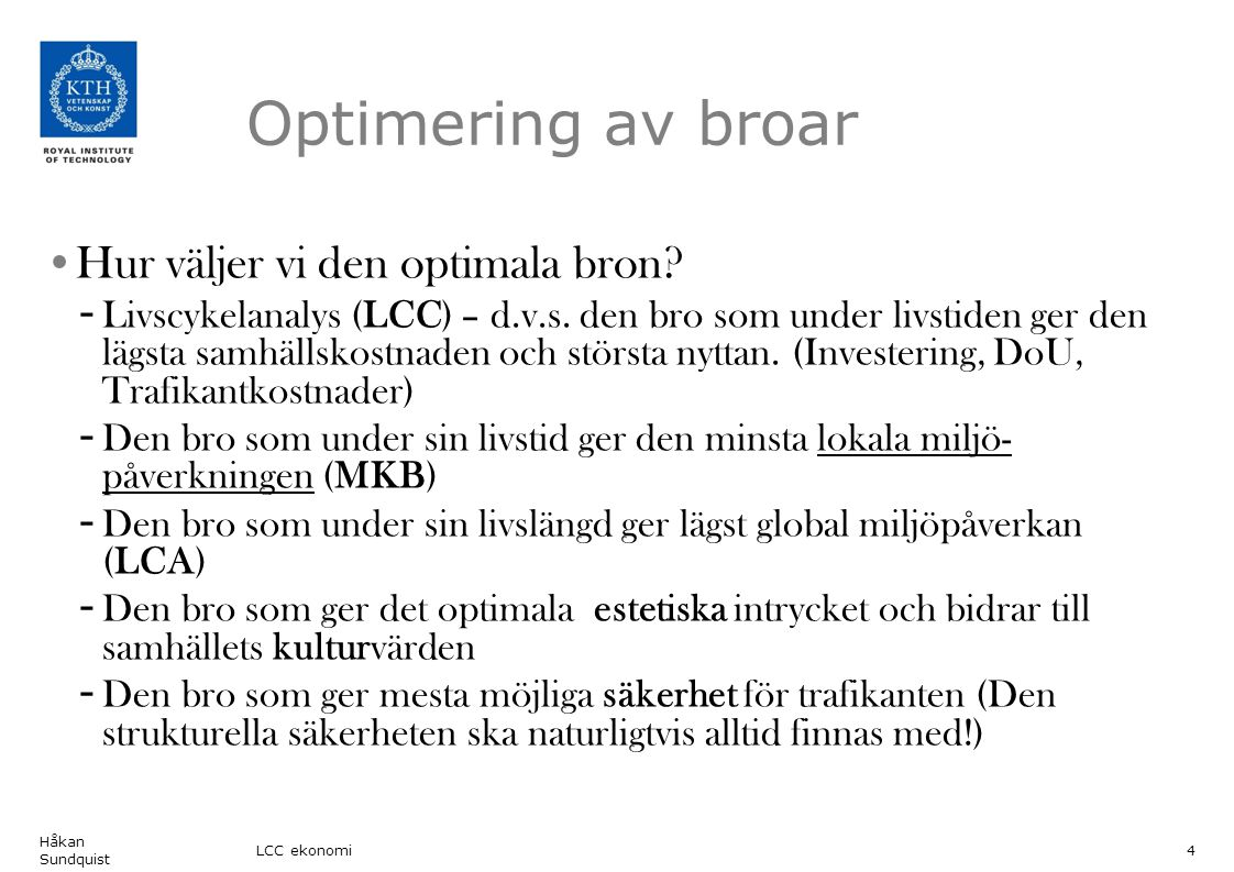 Optimering av broar Hur väljer vi den optimala bron