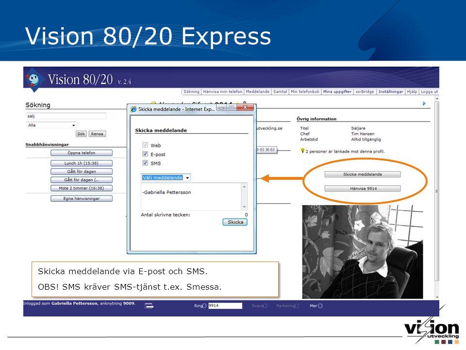 Vision 80/20 Express Skicka meddelande via E-post och SMS.