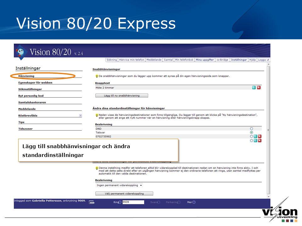 Vision 80/20 Express Lägg till snabbhänvisningar och ändra standardinställningar