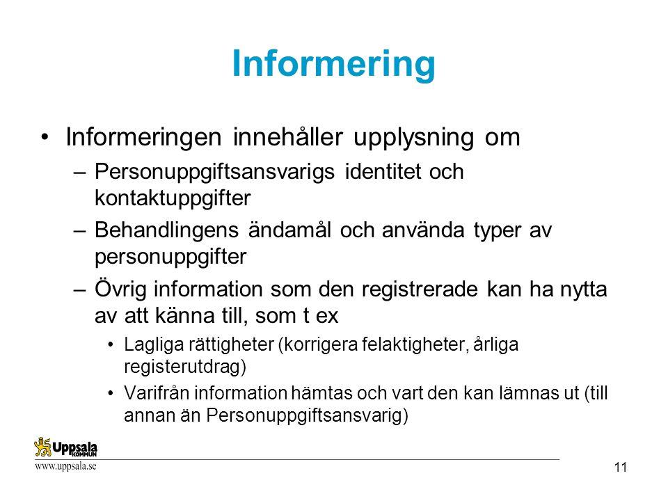 Informering Informeringen innehåller upplysning om