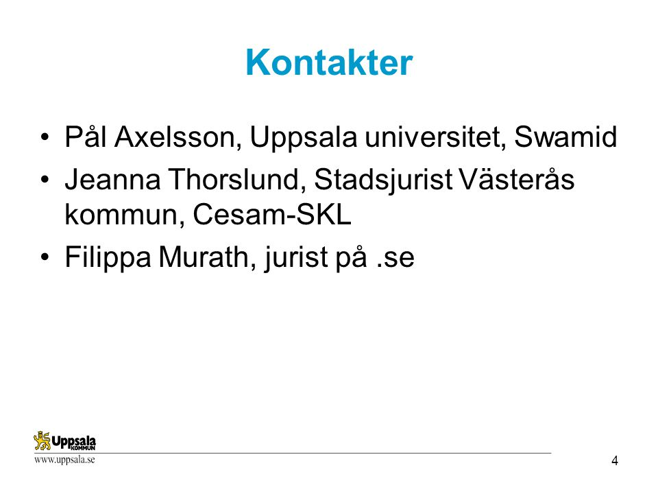 Kontakter Pål Axelsson, Uppsala universitet, Swamid