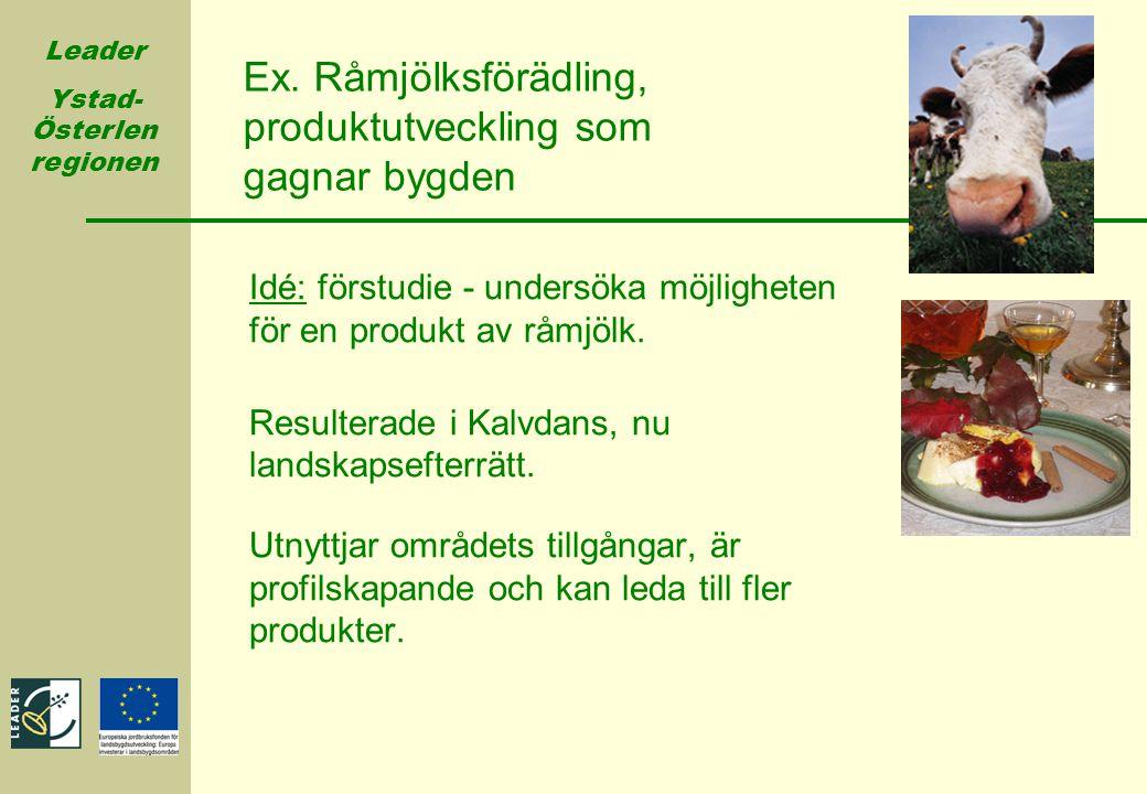Ex. Råmjölksförädling, produktutveckling som gagnar bygden