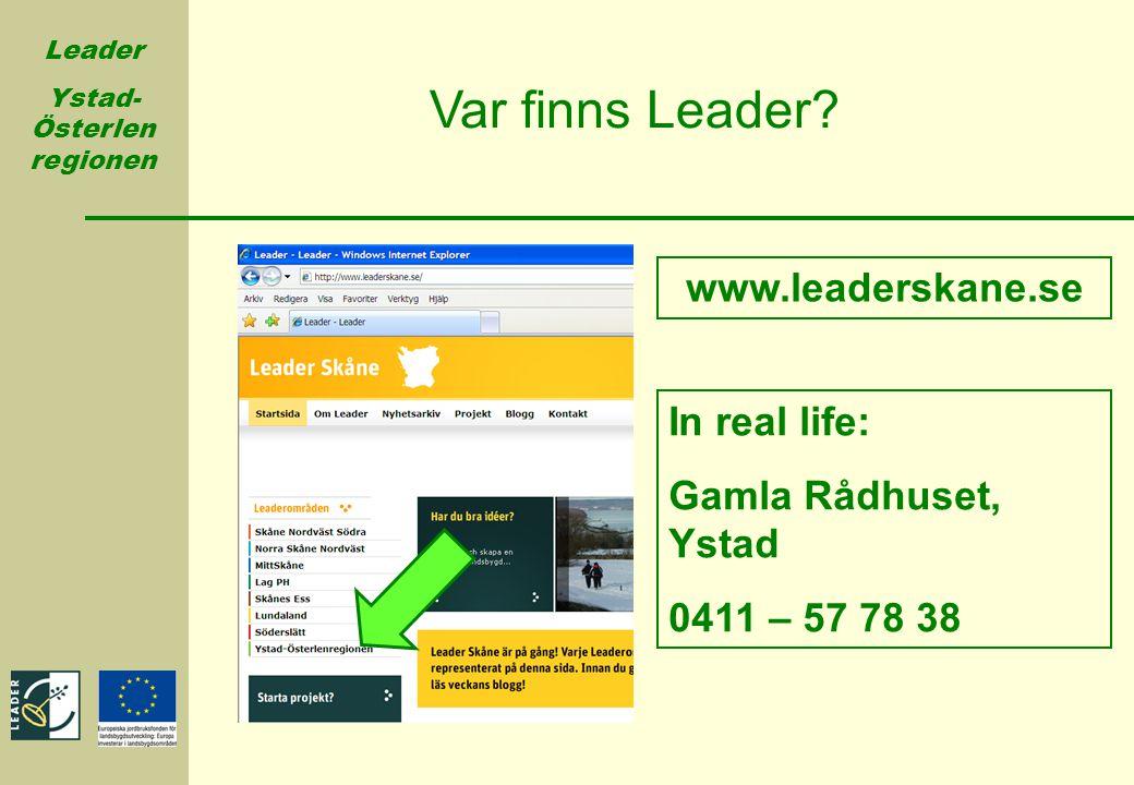 Var finns Leader www.leaderskane.se In real life: