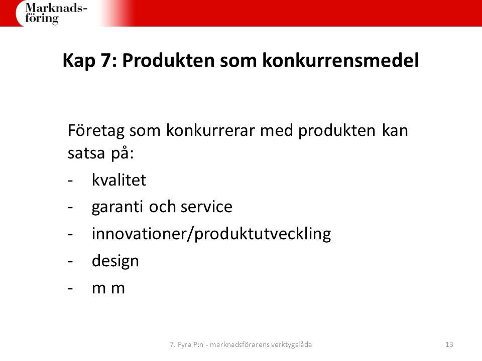 Kap 7: Produkten som konkurrensmedel