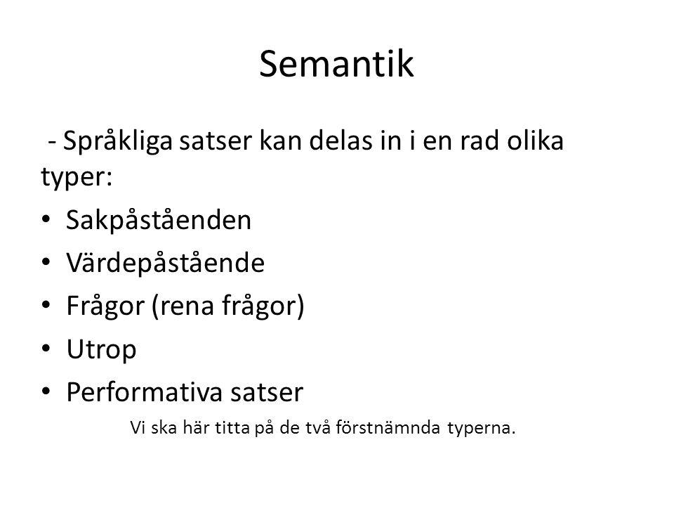 Semantik - Språkliga satser kan delas in i en rad olika typer: