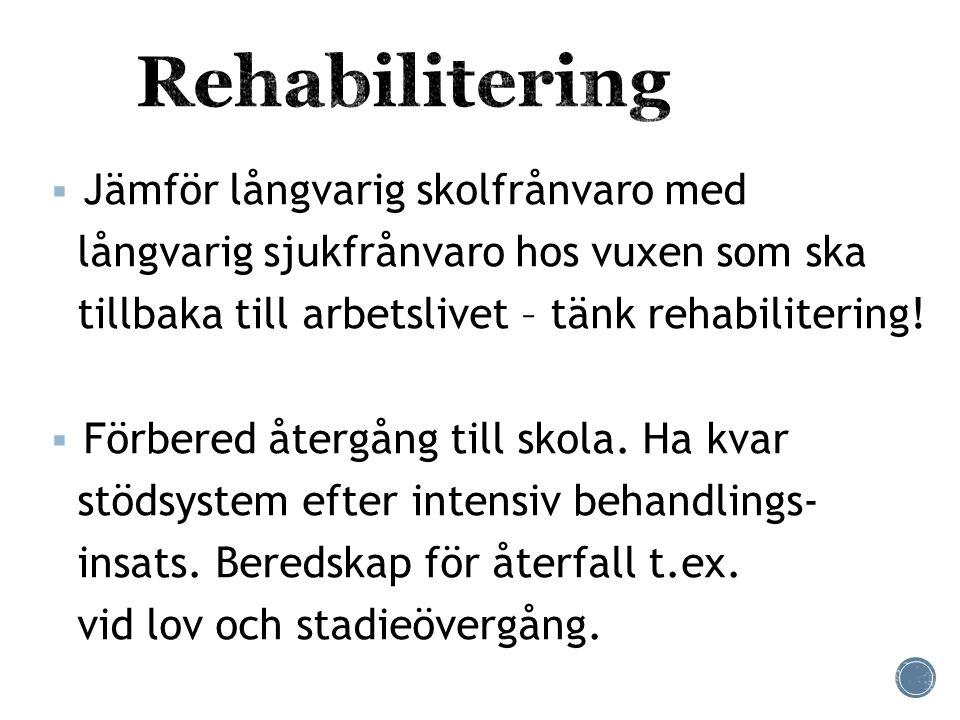 Rehabilitering Jämför långvarig skolfrånvaro med
