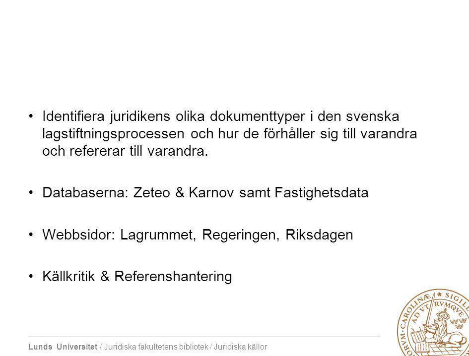 Databaserna: Zeteo & Karnov samt Fastighetsdata
