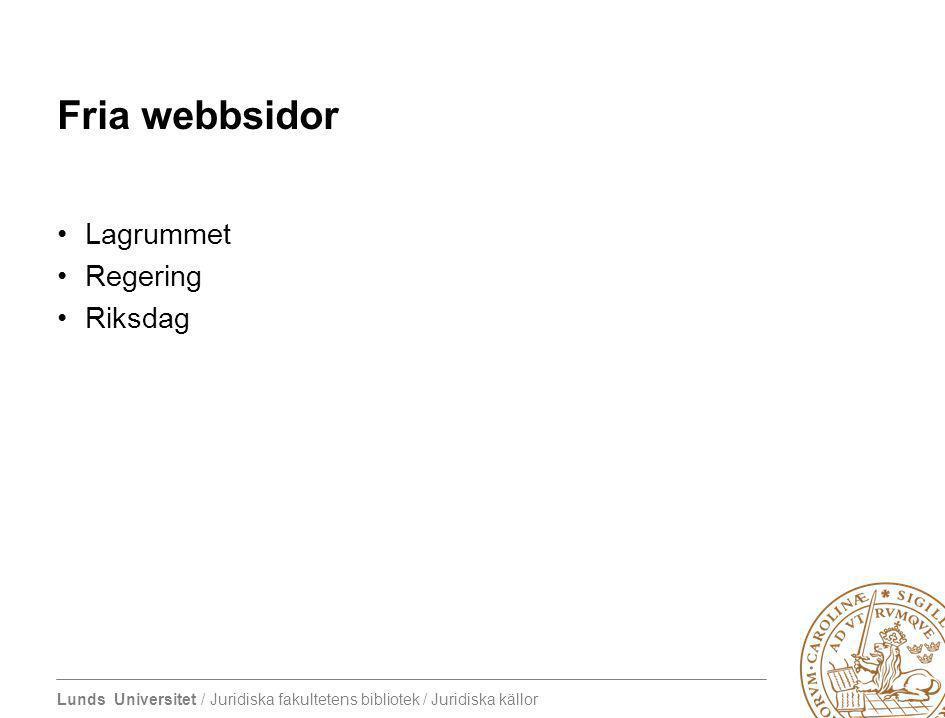 Fria webbsidor Lagrummet Regering Riksdag 4/7/2017