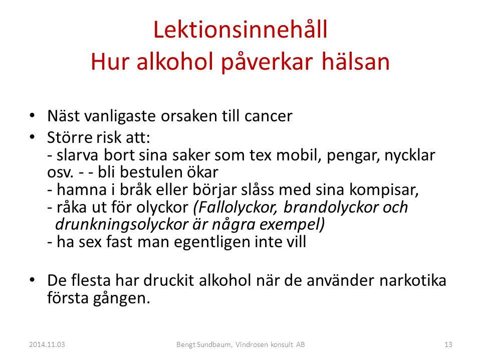 Lektionsinnehåll Hur alkohol påverkar hälsan