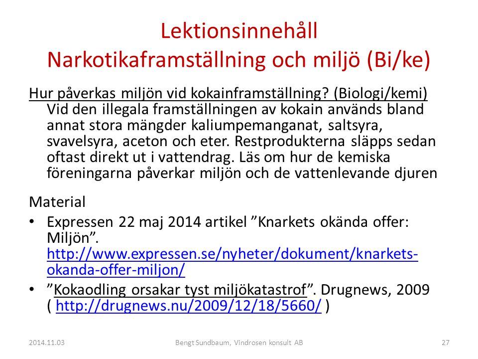 Lektionsinnehåll Narkotikaframställning och miljö (Bi/ke)