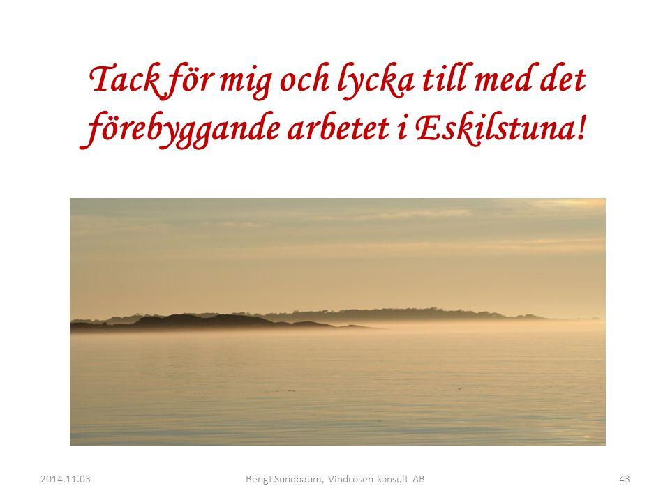 Tack för mig och lycka till med det förebyggande arbetet i Eskilstuna!