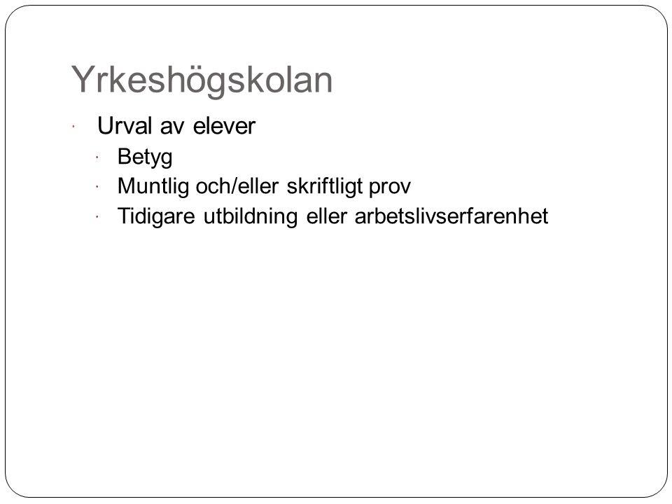 Yrkeshögskolan Urval av elever Betyg Muntlig och/eller skriftligt prov