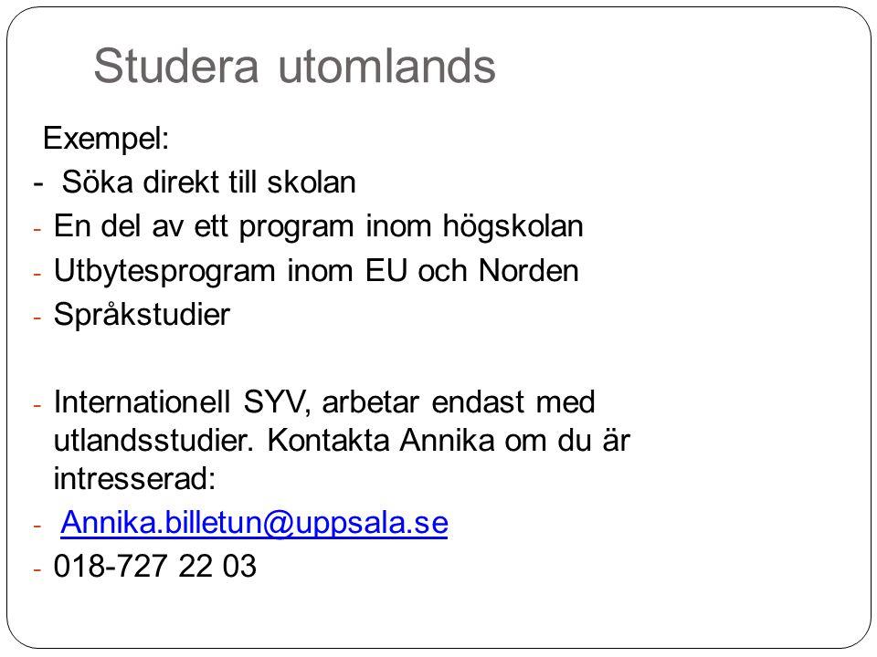 Studera utomlands Exempel: - Söka direkt till skolan