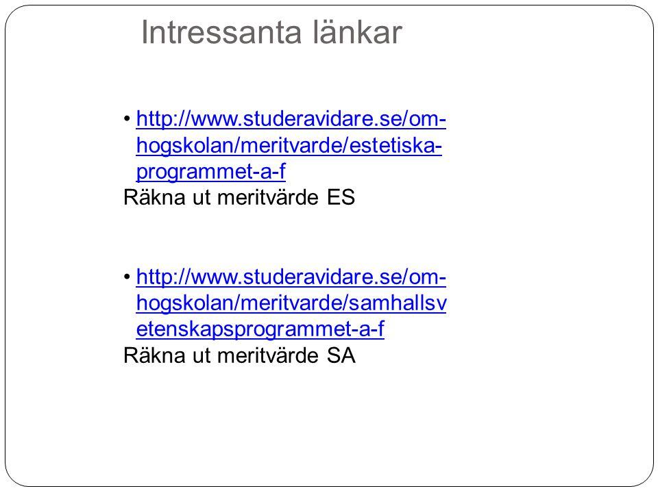 Intressanta länkar http://www.studeravidare.se/om-hogskolan/meritvarde/estetiska-programmet-a-f. Räkna ut meritvärde ES.