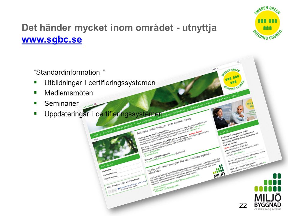Det händer mycket inom området - utnyttja www.sgbc.se