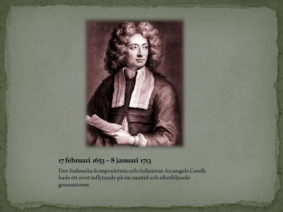 17 februari 1653 – 8 januari 1713