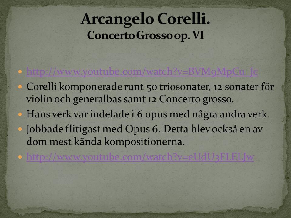 Arcangelo Corelli. Concerto Grosso op. VI
