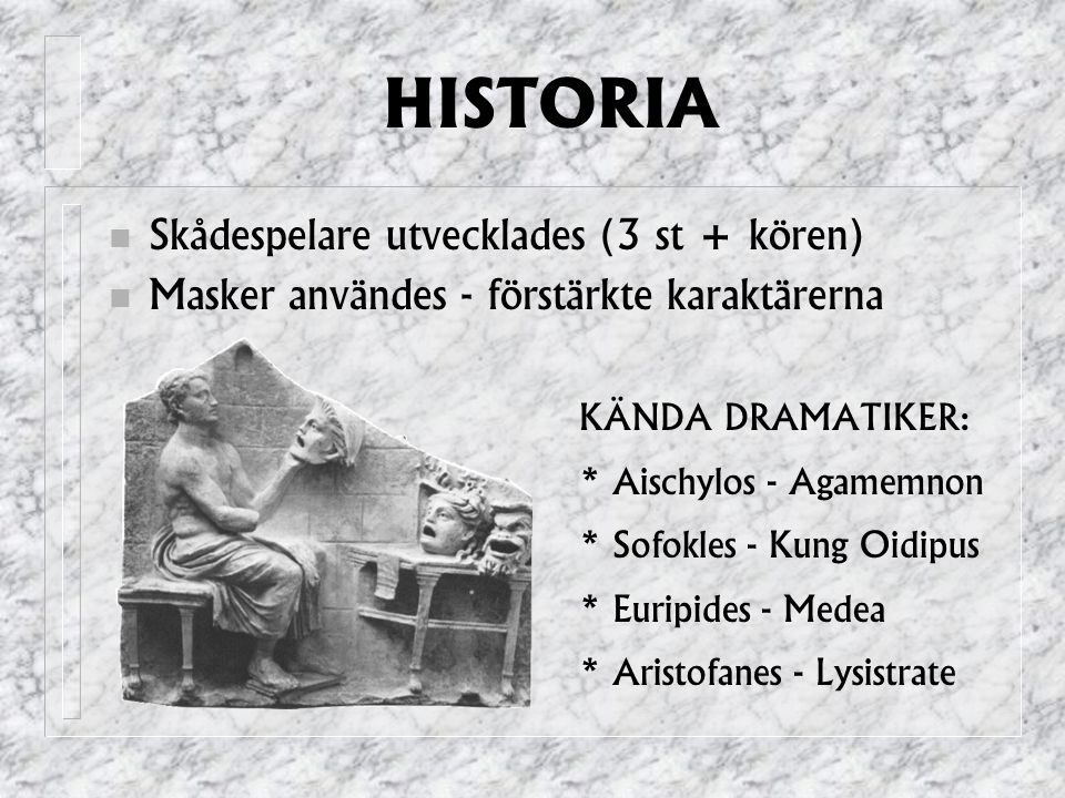 HISTORIA Skådespelare utvecklades (3 st + kören)
