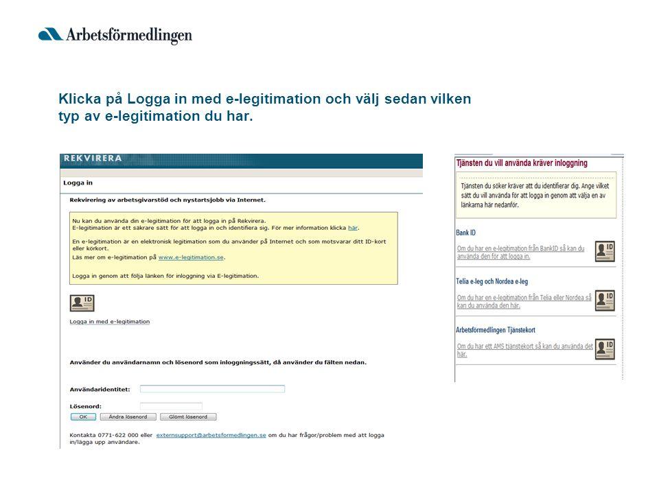 Klicka på Logga in med e-legitimation och välj sedan vilken typ av e-legitimation du har.
