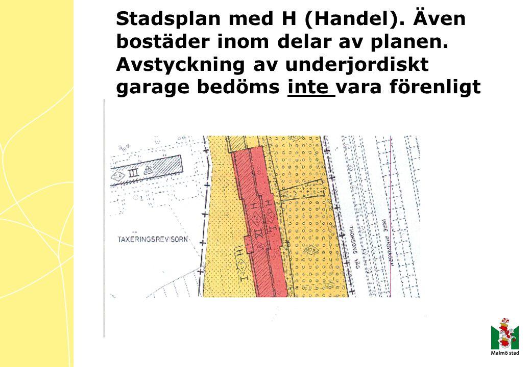 Stadsplan med H (Handel). Även bostäder inom delar av planen