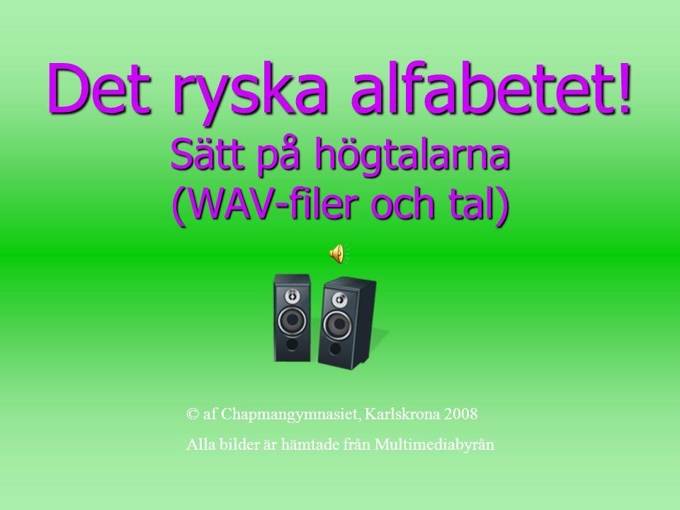Det ryska alfabetet! Sätt på högtalarna (WAV-filer och tal)