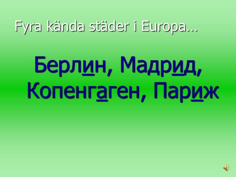 Fyra kända städer i Europa…
