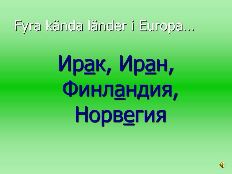 Fyra kända länder i Europa…