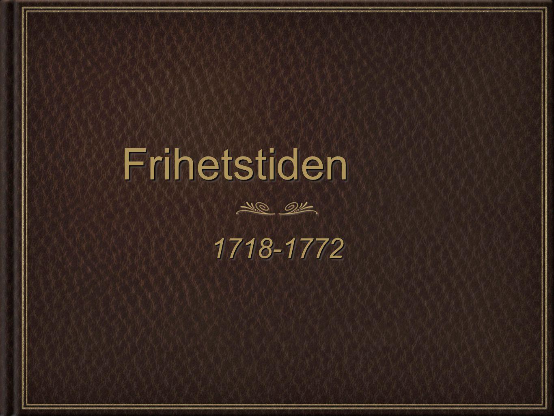 Frihetstiden 1718-1772