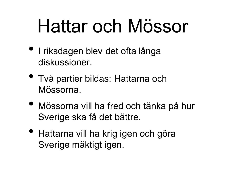 Hattar och Mössor I riksdagen blev det ofta långa diskussioner.