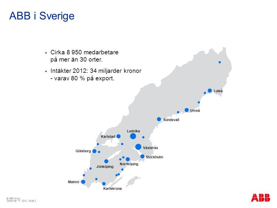 ABB i Sverige Cirka 8 950 medarbetare på mer än 30 orter.