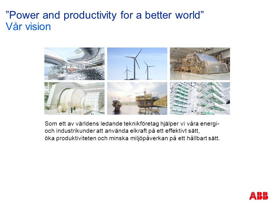 Power and productivity for a better world Vår vision