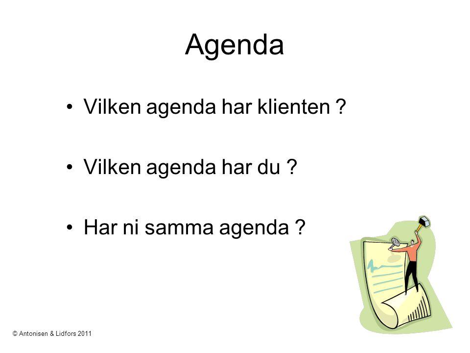 Agenda Vilken agenda har klienten Vilken agenda har du