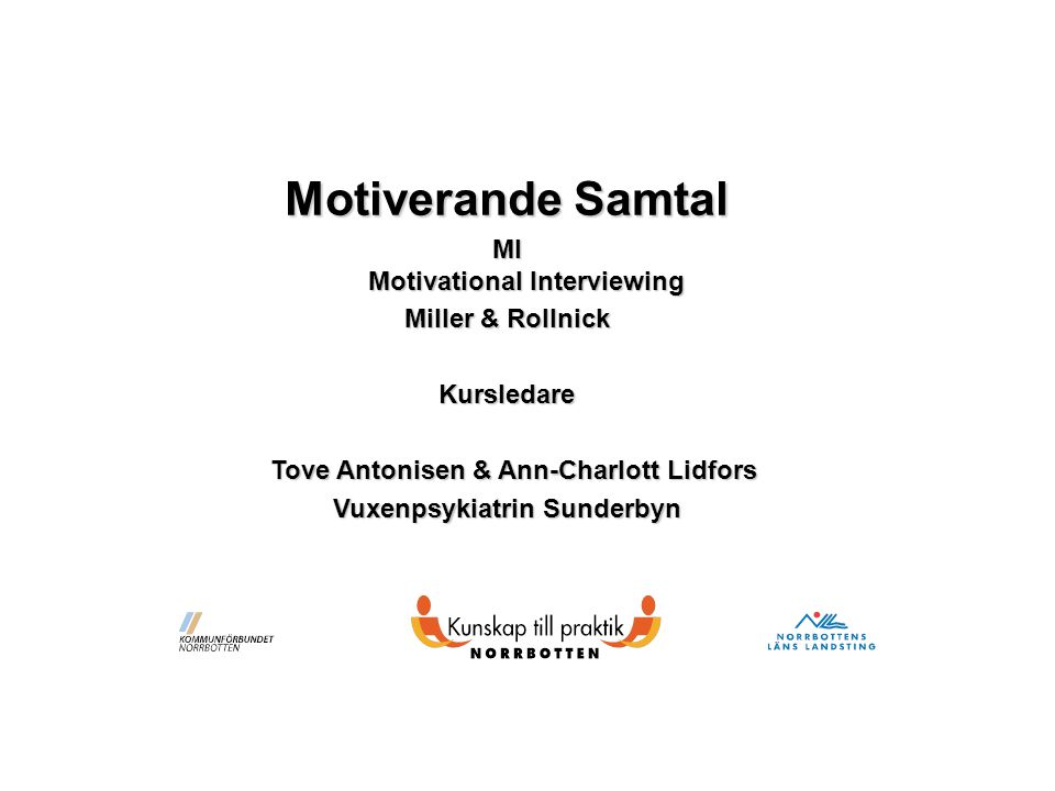 Motiverande Samtal MI Motivational Interviewing Miller & Rollnick