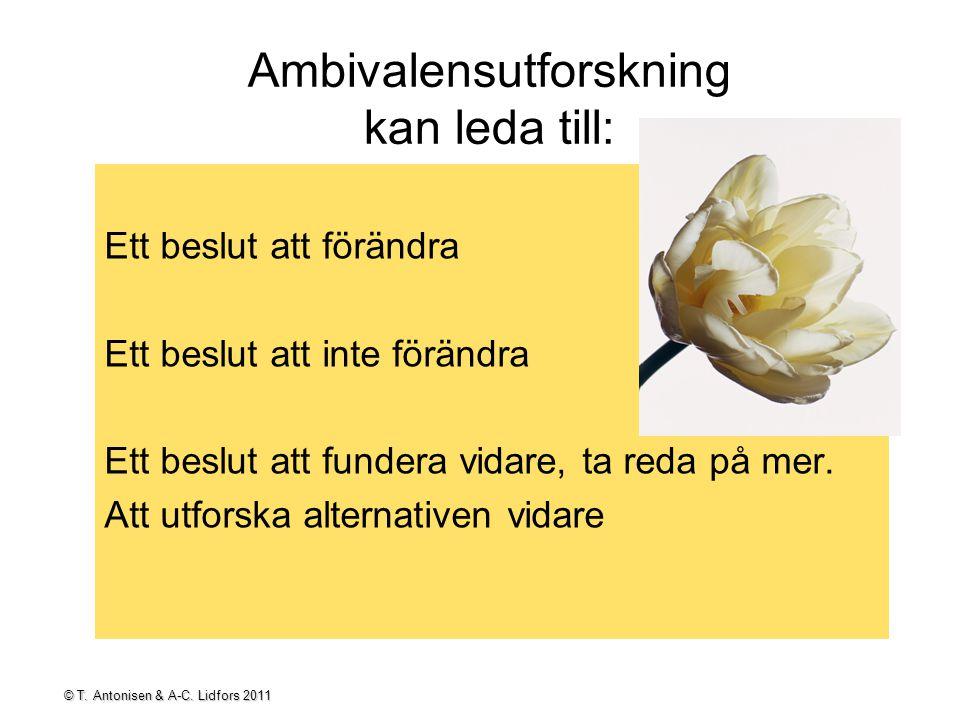 Ambivalensutforskning kan leda till: