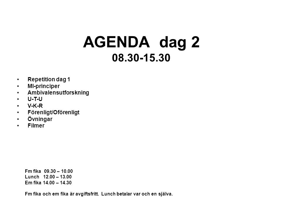 AGENDA dag 2 08.30-15.30 Repetition dag 1 MI-principer