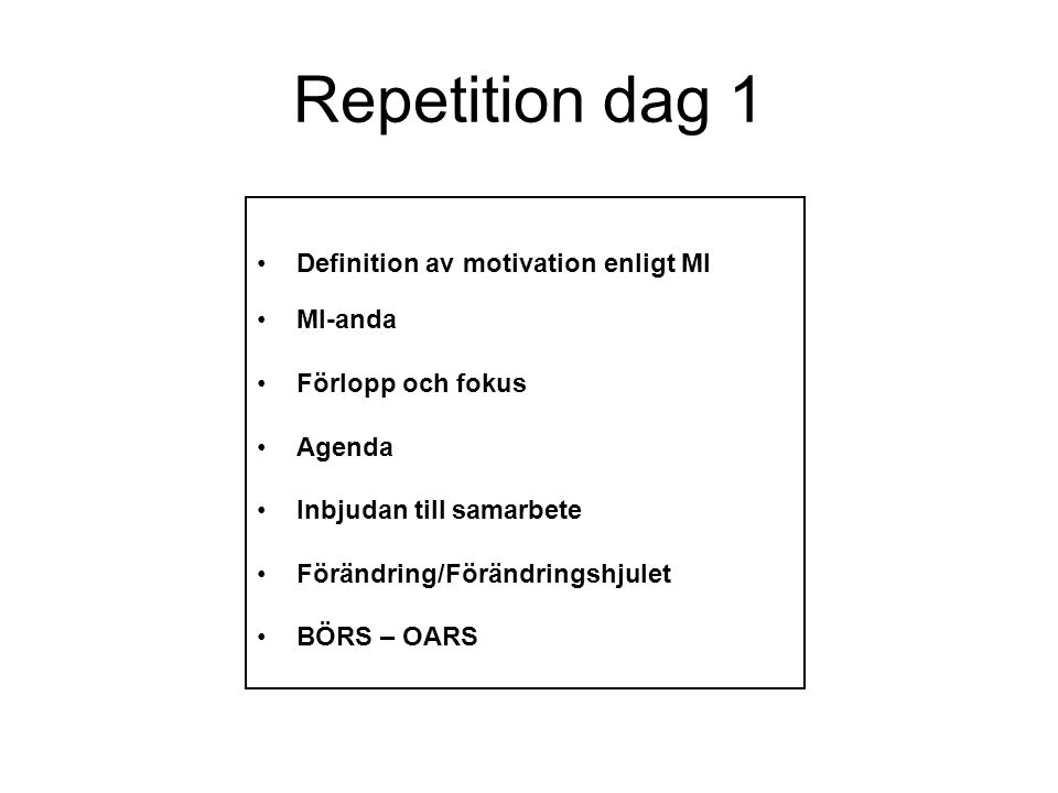 Repetition dag 1 Definition av motivation enligt MI MI-anda
