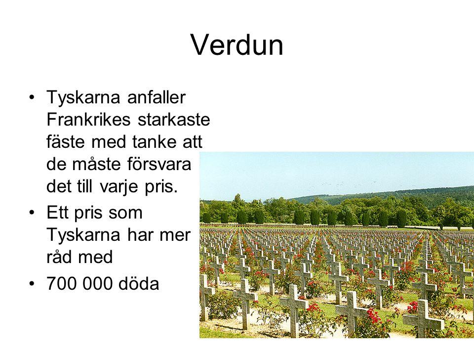 Verdun Tyskarna anfaller Frankrikes starkaste fäste med tanke att de måste försvara det till varje pris.