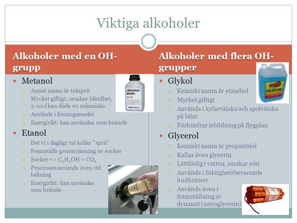 Viktiga alkoholer Alkoholer med en OH-grupp