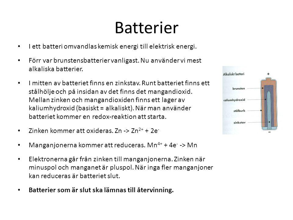 Batterier I ett batteri omvandlas kemisk energi till elektrisk energi.
