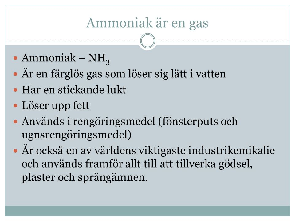Ammoniak är en gas Ammoniak – NH3