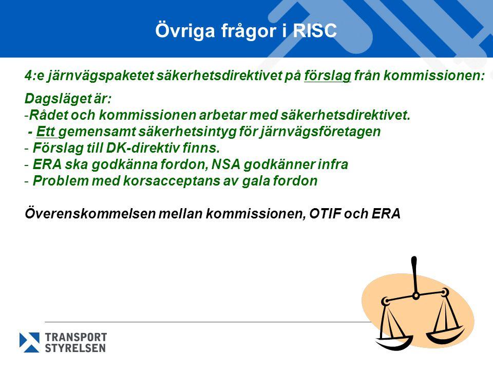 Övriga frågor i RISC 4:e järnvägspaketet säkerhetsdirektivet på förslag från kommissionen: Dagsläget är: