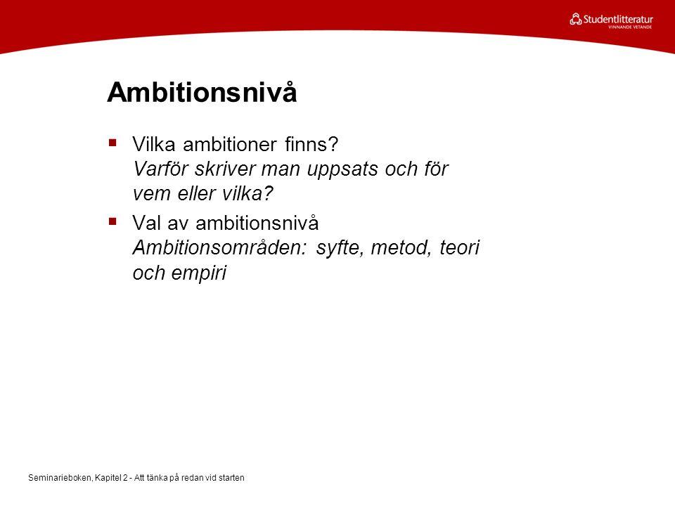 Ambitionsnivå Vilka ambitioner finns Varför skriver man uppsats och för vem eller vilka